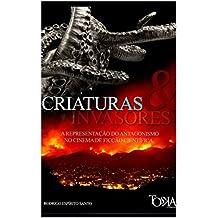 Criaturas & Invasores: Representações do antagonismo no cinema de ficção científica (Portuguese Edition)