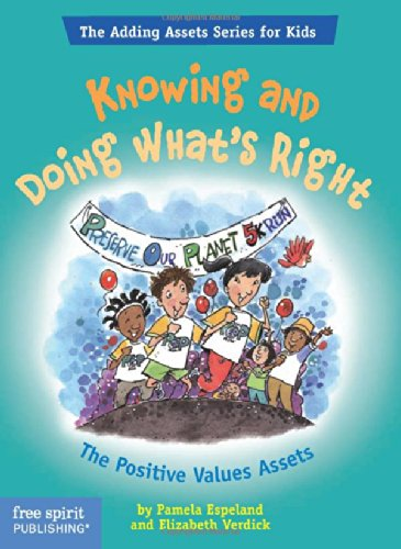Knowing and Doing What's Right (Free Spirit Adding Assets Series for Kids)