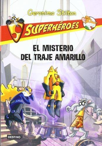 Superhéroes 6: El misterio del traje amarillo (Spanish Edition) (Geronimo Stilton (Spanish)) by Geronimo Stilton (2013) Paperback