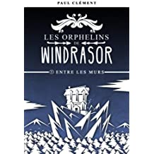 Entre les Murs: Volume 1 (Les Orphelins de Windrasor)