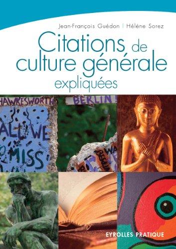 Citations de culture générale expliquées - Jean-François Guédon et Hélène Sorez sur Bookys