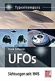 UFOs: Sichtungen seit 1945 (Typenkompass) - Frank Schwede