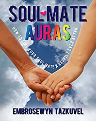 Soul Mate Auras: How to Find Your Soul Mate &