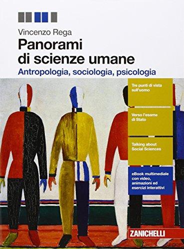 Panorami di scienze umane. Antropologia, sociologia, psicologia. Per le Scuole superiori. Con Contenuto digitale (fornito elettronicamente)
