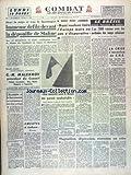COMBAT [No 2699] du 07/03/1953 - IMMENSE DEFILE DEVANT LA DEPOUILLE DE STALINE - MALENKOV PRESIDENT DU CONSEIL - LE BRESIL GRANDE PUISSANCE DE DEMAIN PAR AUBIN - CNE - 7 NOUVELLES DEMISSIONS DONT CELLES DE SALACROU - AVELINE ET VIALAR - EMEUTES A LAH