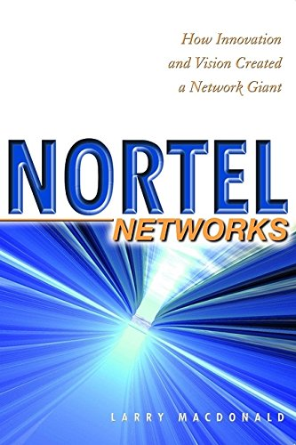 nortel-networks-how-innovation-and-vision-created-a-network-giant