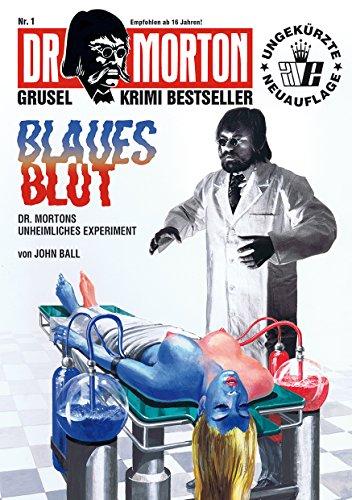 DR. MORTON - Grusel Krimi Bestseller 1: Blaues Blut
