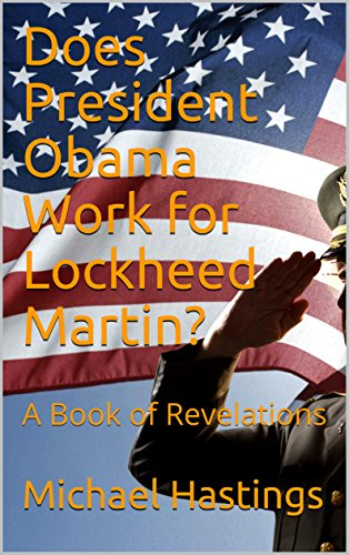 does-president-obama-work-for-lockheed-martin-a-book-of-revelations-english-edition