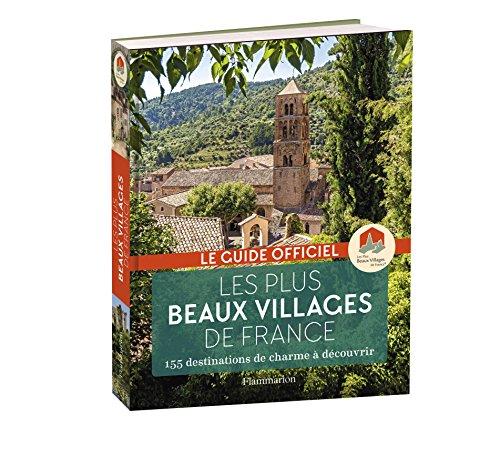 Les plus beaux villages de France : Guide officiel de l'Association Les Plus Beaux Villages de France