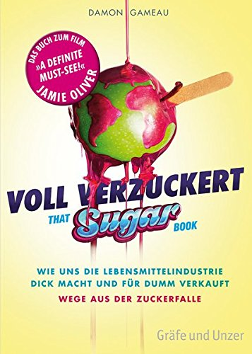 Image of Voll verzuckert - That Sugar Book: Wie uns die Lebensmittelindustrie dick macht und für dumm verkauft. Wege aus der Zuckerfalle (Gräfe und Unzer Einzeltitel)