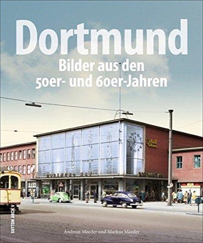 (Dortmund, Bilder aus den 50er- und 60er-Jahren, die Wirtschaftswunderjahre in rund 200 faszinierenden Aufnahmen, die den Alltag der Bewohner in der jungen Bundesrepublik zeigen (Sutton Archivbilder))
