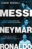 Messi, Neymar, Ronaldo: Head to Head With the World's Greatest Players