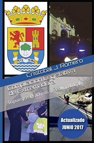 Compilación Legislativa de Extremadura: Supuestos Prácticos de Policía Local
