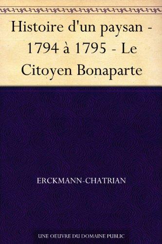 Histoire d'un paysan - 1794 à 1795 - Le Citoyen Bonaparte (French Edition) book cover