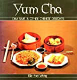 Yum Cha: Dim Sims & Other Chinese Delights