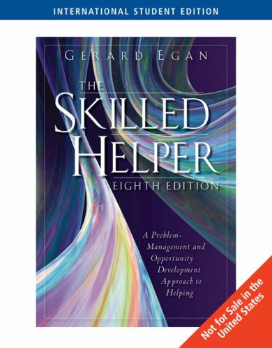 The Skilled Helper: A Problem-management and Opportunity Development Approach to Helping di Gerard Egan