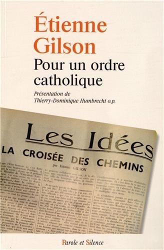 Pour un ordre catholique par Etienne Gilson, Thierry-Dominique Humbrecht