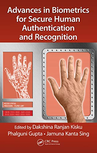 Advances in Biometrics for Secure Human Authentication and Recognition (English Edition)