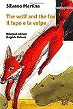 The wolf and the fox - Il lupo e la volpe: Bilingual edition (English-Italian)