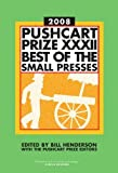 Pushcart Prize XXXII: Best of the Small Presses, 2008 Edition (Pushcart Prize: Best of the Small Presses (Hardcover)) (2007-12-10)