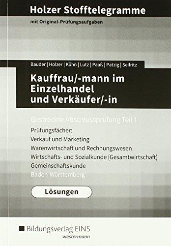 Holzer Stofftelegramme Baden-Württemberg – Kauffrau/-mann im Einzelhandel und Verkäufer/-in: Gestreckte Abschlussprüfung Teil 1: Lösungen