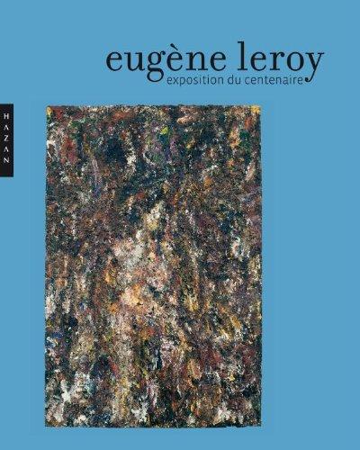 Eugène Leroy. L'exposition du centenaire
