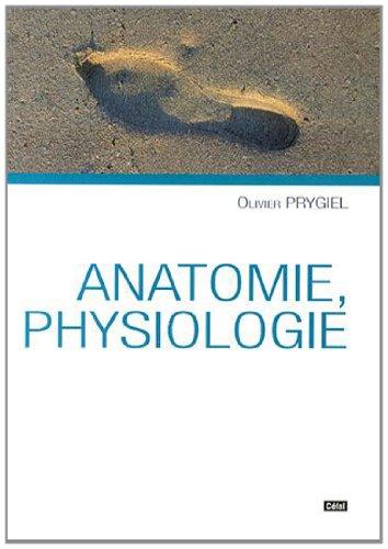Anatomie, physiologie par Olivier Prygiel