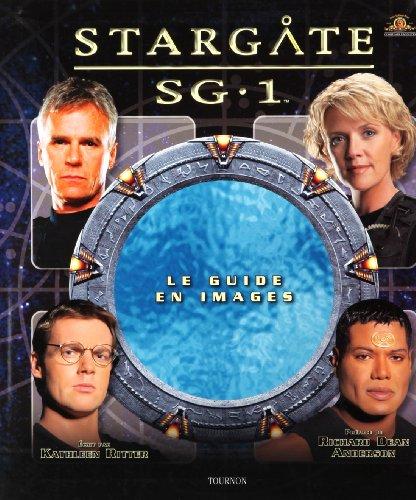 Stargate SG-1 : Le guide de la série par Kathleen Ritter