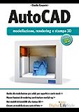 AutoCAD: modellazione, rendering e stampa 3D