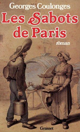 LES CHEMINS DE NOS PERES TOME 1 . LES SABOTS DE PARIS par Georges Coulonges
