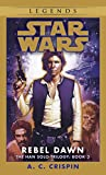 Rebel Dawn: Star Wars Legends (The Han Solo Trilogy) (Star Wars: The Han Solo Trilogy - Legends, Band 3)