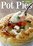 Pot Pies: 46 Comfort Classics to Warm Your Soul (Hobby Farm Home)