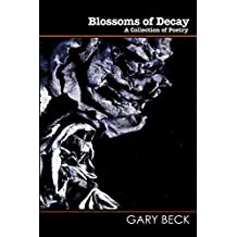 Blossoms of Decay: A collection of poetry