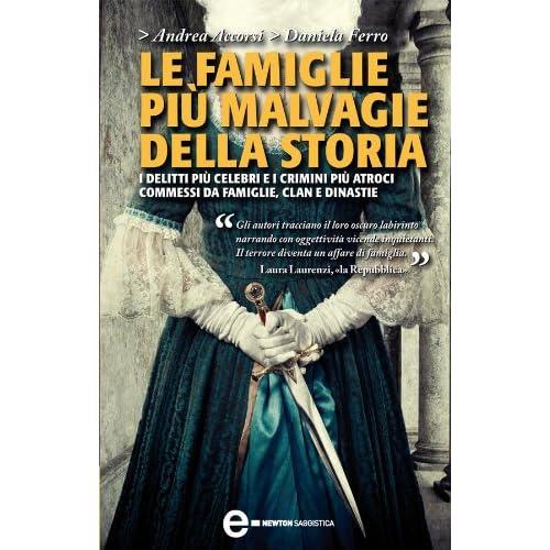 Le Famiglie Più Malvagie Della Storia (Enewton Saggistica)