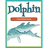 Dolphin Coloring Book: Coloring Books for Kids