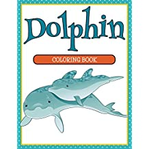 Dolphin Coloring Book: Coloring Books for Kids (Art Book Series)