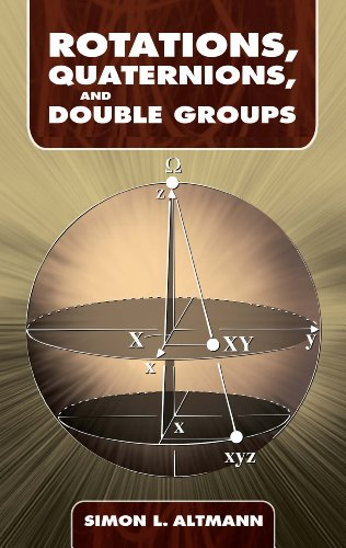 Rotations, Quaternions, and Double Groups (Dover Books on Mathematics) (English Edition)