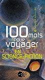 100 mots pour voyager en science-fiction
