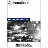 Automatique: Les Grands Articles d'Universalis