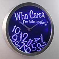 nc0465-b Who Care I'm Late Anyway Bar Beer Gift Decor Neon LED Wall Clock Uhr Leuchtuhr/ Leuchtende Wanduhr