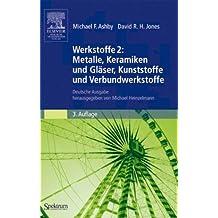 Werkstoffe 2: Metalle, Keramiken und Gläser, Kunststoffe und Verbundwerkstoffe: Deutsche Ausgabe Herausgegeben von Michael Heinzelmann (German Edition), 3. Auflage
