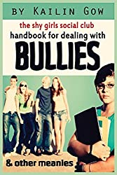Handbook for Dealing with Bullies and Other Meanies (Shy Girls Social Club) by Kailin Gow (2010-10-27)