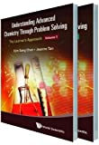 Understanding Advanced Chemistry Through Problem Solving: The Learner's Approach (In 2 Volumes)