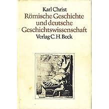 Römische Geschichte und deutsche Geschichtswissenschaft
