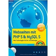 Webseiten mit PHP 5 & MySQL 5 - incl. Tools Beispielen usw. auf CD: Web-Technologien für Ein- und Umsteiger (Sonstige Bücher M+T)