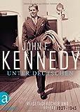 'Unter Deutschen: Reisetagebücher und Briefe  1937-1945' von John F. Kennedy