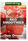 Red Smoothies: Over 90 Blender Recipes, weight loss naturally, green smoothies for weight loss,detox smoothie recipes, sugar detox,detox cleanse ... - detox naturally - detox smoothie recipes)