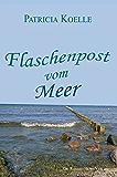 Flaschenpost vom Meer. Strandgeschichten