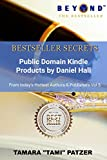 How to Use Public Domain to Create Kindle Products (Bestseller Secrets Book 5)