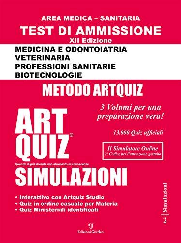 Artquiz simulazioni. Test di ammissione a: medicina, odontoiatria, professioni sanitarie. Area medica-sanitaria. Ediz. illustrata